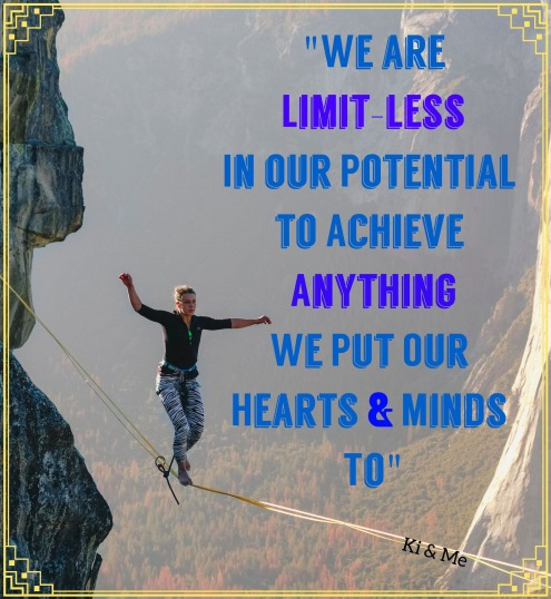 We are limitless in our potential to achieve anything we put our hearts and minds to.